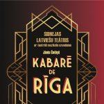 """Teatrāli muzikāls uzvedums """"Kabarē de Rīga"""""""
